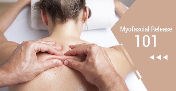 Myofascial Release 101
